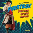 Pirates! Bold and Brutal Rebels (History's Hotshots) Cover Image