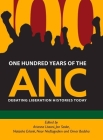 One Hundred Years of the ANC: Debating Liberation Histories Today Cover Image
