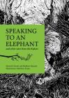 Speaking to an Elephant: And Other Tales from the Kadars Cover Image