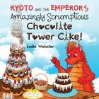 Ryoto and the Emperor's Amazingly Scrumptious Chocolate Tower Cake! Cover Image