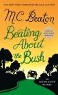 Beating About the Bush: An Agatha Raisin Mystery (Agatha Raisin Mysteries #30) Cover Image