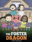 The Foster Dragon: A Story about Foster Care. Cover Image