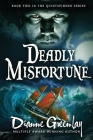Deadly Misfortune: Book Two in the Quintspinner Trilogy Cover Image