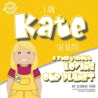 I Am Kate the Brave: a story about loving our planet (The Achievers - Level K) Cover Image