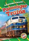 Passenger Trains (Amazing Trains) Cover Image