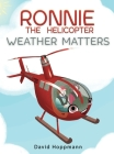 Ronnie the Helicopter: Weather Matters Cover Image