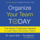Organize Your Team Today: The Mental Toughness Needed to Lead Highly Successful Teams Cover Image