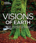 Visions of Earth: National Geographic Photographs of Beauty, Majesty, and Wonder Cover Image