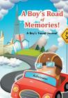 A Boy's Road of Memories! A Boy's Travel Journal Cover Image