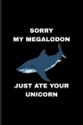 Sorry My Megalodon Just Ate Your Unicorn: Megalodon Shark Undated Planner - Weekly & Monthly No Year Pocket Calendar - Medium 6x9 Softcover - For Mari Cover Image