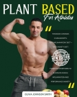Plant Based for Athletes - [ 2 Books in 1 ] - This Cookbook Includes Many Healthy Detox Recipes (Paperback Version - English Edition): This Book Conta Cover Image