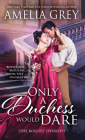 Only a Duchess Would Dare (Rogues' Dynasty #2) Cover Image