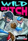 Wild Pitch (Sports Illustrated Kids Graphic Novels) Cover Image