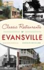 Classic Restaurants of Evansville Cover Image