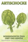 Artischocke: Wissenswertes über Obst und Gemüse #1 Cover Image