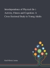 Interdependence of Physical (In-) Activity, Fitness and Cognition: A Cross-Sectional Study in Young Adults Cover Image
