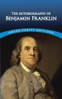 The Autobiography of Benjamin Franklin (Dover Thrift Editions) Cover Image