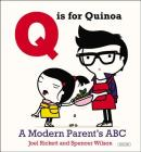 Q Is for Quinoa: A Modern Parent's ABC Cover Image