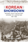 Korean Showdown: National Policy and Military Strategy in a Limited War, 1951–1952 Cover Image