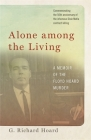 Alone Among the Living: A Memoir of the Floyd Hoard Murder Cover Image