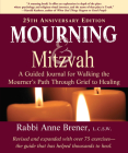 Mourning and Mitzvah: A Guided Journal for Walking the Mourner's Path Through Grief to Healing (25th Anniversary Edition) Cover Image