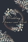 Wedding Planner and Guide: Guide to Organising Your Dream Wedding, Wedding Planner Checklist Cover Image