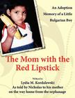 The Mom with the Red Lipstick: An Adoption Memory of a Little Bulgarian Boy Cover Image