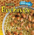 Inside Beehives (Inside Animal Homes) Cover Image