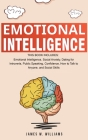 Emotional Intelligence: A Collection of 7 Books in 1 - Emotional Intelligence, Social Anxiety, Dating for Introverts, Public Speaking, Confide Cover Image
