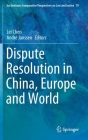 Dispute Resolution in China, Europe and World (Ius Gentium: Comparative Perspectives on Law and Justice #79) Cover Image