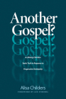 Another Gospel?: A Lifelong Christian Seeks Truth in Response to Progressive Christianity Cover Image