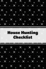 House Hunting Checklist: New Home Buying, Keep Track Of Important Property Details, Features & Notes, Real Estate Homes Buyers, Notebook, Prope Cover Image
