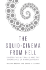 The Squid Cinema from Hell: Kinoteuthis Infernalis and the Emergence of Chthulumedia Cover Image