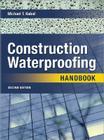 Construction Waterproofing Handbook: Second Edition Cover Image