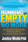 Running on Empty No More: Transform Your Relationships with Your Partner, Your Parents and Your Children Cover Image