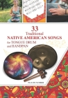 33 Traditional Native American Songs for Tongue Drum and Handpan: Play by Number Cover Image
