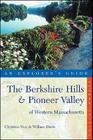 Explorer's Guide The Berkshire Hills & Pioneer Valley of Western Massachusetts (Explorer's Complete) Cover Image