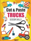Cut and Paste Trucks Scissor Skills: Activity Book For Kids Ages 4-8, Cut, Color and Assemble Trucks and Tractors 8.5x11in, Glossy cover Cover Image