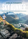 Sky Runner: Finding Strength, Happiness, And Balance In Your Running Cover Image