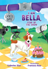 I Am Bella, Star of the Show Cover Image