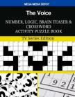 The Voice Number, Logic, Brain Teaser and Crossword Activity Puzzle Book: TV Series Edition Cover Image