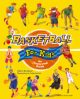 Basketball for Kids: An Illustrated Guide Cover Image