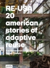 Re-Usa: 20 American Stories of Adaptive Reuse: A Toolkit for Post-Industrial Cities Cover Image