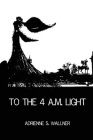 To the 4 a.m. Light Cover Image