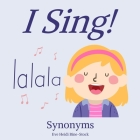 I Sing!: Synonyms Cover Image