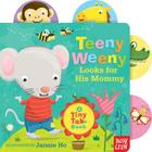 Teeny Weeny Looks for His Mommy: A Tiny Tab Book Cover Image
