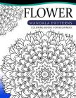 Flower Mandala Patterns Volume 2: Coloring Bools for Beginners Cover Image