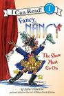 Fancy Nancy: The Show Must Go on (I Can Read Fancy Nancy - Level 1 (Hardback)) Cover Image