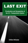 Last Exit: Privatization and Deregulation of the U.S. Transportation System Cover Image