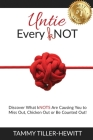 Untie Every kNOT: Discover What kNOTS Are Causing You to Miss Out, Chicken Out or Be Counted Out! Cover Image